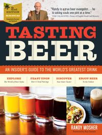 Tasting Beer, 2nd EditionAn Insider's Guide to the World's Greatest Drink【電子書籍】[ Randy Mosher ]
