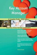 Key Account Manager A Complete Guide - 2020 Edition