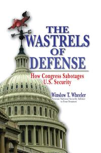 TheWastrelsofDefenseHowCongressSabotagesU.S.Security