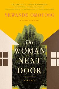 The Woman Next DoorA Novel【電子書籍】[ Yewande Omotoso ]
