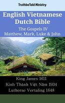 English Vietnamese Dutch Bible - The Gospels IV - Matthew, Mark, Luke & John