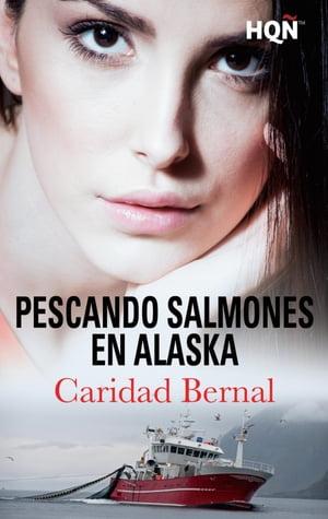 Pescando salmones en Alaska【電子書籍】[ Caridad Bernal P?rez ]
