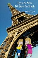 Lyra & Nina Ten Days in Paris