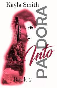 Into PandoraPandora Series【電子書籍】[ Kayla Smith ]