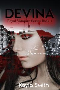 DevinaRoyal Vampire Series, #1【電子書籍】[ Kayla Smith ]