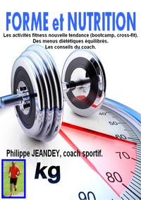 Forme et nutrition【電子書籍】[ Philippe JEANDEY ]