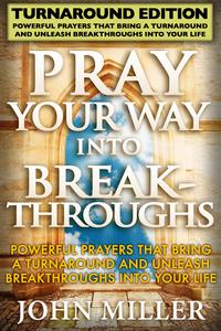 PrayYourWayIntoBreakthroughs-TurnaroundEdition-PowerfulPrayersThatBringATurnaround&UnleashBreakthroughsIntoYourLife