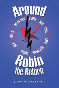 Around Robin the Return【電子書籍】[ John Bolstridge ]