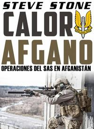 Calor Afgano: Operaciones del SAS En Afghanistan【電子書籍】[ Steve Stone ]