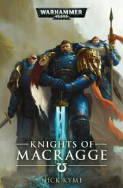 Knights of Macragge【電子書籍】[ NIck Kyme ]