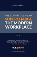 The Ultimate Guide To Supercharge The Modern Workplace