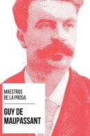 Maestros de la Prosa - Guy de Maupassant