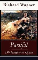 Parsifal - Die beliebtesten Opern