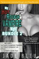 My Hot Rough Vampire Night Bundle 2