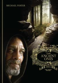 The Ancient Ones: Book Three of The Legacy Trilogy【電子書籍】[ Michael Foster ]