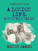 A London Life, and Other Tales