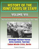 History of the Joint Chiefs of Staff: Volume VIII: The Joint Chiefs of Staff and National Policy 1961-1964 -…