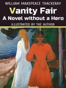 Vanity Fair: A Novel without a Hero (Illustrated)