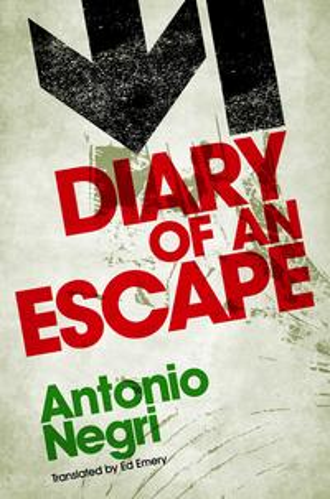 Diary of an Escape【電子書籍】[ Antonio Negri ]
