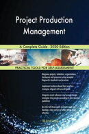 Project Production Management A Complete Guide - 2020 Edition