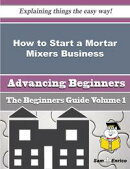 How to Start a Mortar Mixers Business (Beginners Guide)