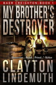 My Brother's Destroyer【電子書籍】[ Clayton Lindemuth ]