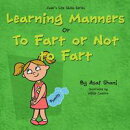 Life Skills Series - Learning Manners or To Fart Or Not To Fart