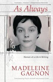 As Always Memoir of a Life in Writing【電子書籍】[ Madeleine Gagnon ]