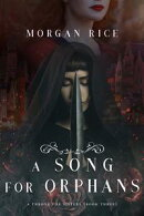 A Song for Orphans (A Throne for SistersーBook Three)
