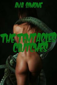 The Tentacles' Clutches【電子書籍】[ Ava Simone ]