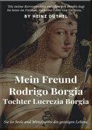 MEIN FREUND RODRIGO BORGIA TOCHTER LUCREZIA BORGIA