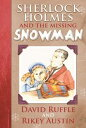 Sherlock Holmes and the Missing Snowman【電子書籍】[ David Ruffle ]