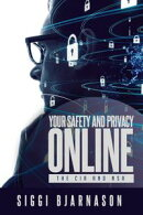 Your Safety and Privacy Online: The CIA and NSA
