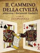 Il cammino della civiltà attraverso i documenti fondativi. Dalla Magna Charta alla Carta della Terra passan…