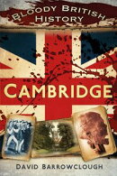 Bloody British History: Cambridge
