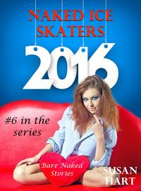 Naked Ice Skaters【電子書籍】[ Susan Hart ]