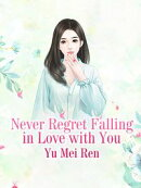 Never Regret Falling in Love with You