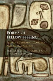 Forms of Fellow FeelingEmpathy, Sympathy, Concern and Moral Agency【電子書籍】