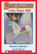 Karen's Unicorn (Baby-Sitters Little Sister #89)