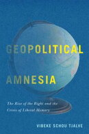 Geopolitical Amnesia