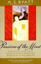 Passions of the MindSelected Writings【電子書籍】[ A. S. Byatt ]