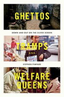 Ghettos, Tramps, and Welfare Queens