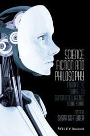Science Fiction and PhilosophyFrom Time Travel to Superintelligence【電子書籍】