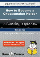 How to Become a Cheesemaker Helper