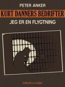 Kurt Danners bedrifter: Jeg er en flygtning