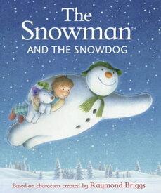 The Snowman and the Snowdog【電子書籍】[ Raymond Briggs ]