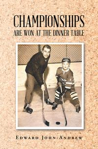 Championships Are Won at the Dinner Table【電子書籍】[ Edward John-Andrew ]
