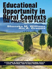 Educational Opportunity in Rural ContextsThe Politics of Place【電子書籍】