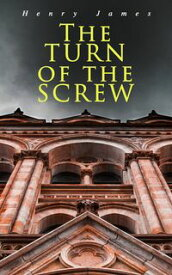 The Turn of the Screw【電子書籍】[ Henry James ]