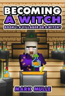 Becoming a Witch (Book 1): A Villager or a Witch?